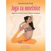 Knjiga Ana Kersnik Žvab: Joga za nosečnice: jogijski priročnik za varno in aktivno nosečnost