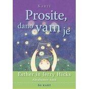 Knjiga Esther in Jerry Hicks: Prosite, dano vam je – Abrahamov nauk: 60 kart