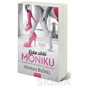 Kako ubiti Moniku - Kendas Bušnel